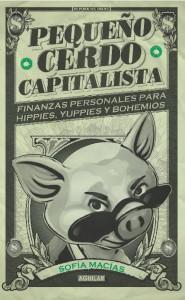 Portada del libro Pequeño Cerdo Capitalista de Sofía Macías