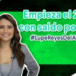 Empieza el 2020 con mil pesos más con el reto #LupeReyesDelAhorro