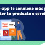 Cómo vender tus productos en aplicaciones como Uber Eats, SinDelantal o Amazon